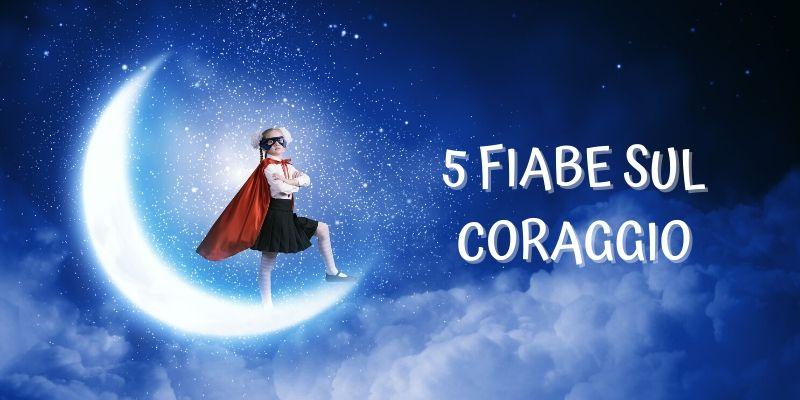 5 fiabe sul coraggio
