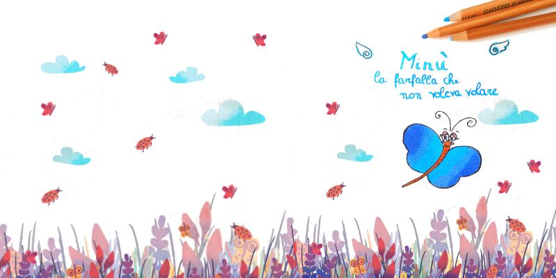 Minù la farfalla che non voleva volare Minu e la farfalla che non voleva volare